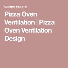 Pizza Oven Ventilation | Pizza Oven Ventilation Design