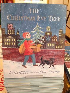 """The Christmas Eve Tree"" written by Delia Huddy, illustrated by Emily Sutton, published by Walker Books"