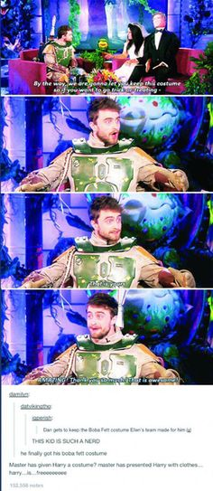Se notice that Dan Radcliffe, who Potterheads know as Harry Potter, us wearing a Boba Fett costume, probably who most Star Warsians consider to be one of the best Star Wars characters. I'm a fan on Boba Potter, anybody else?