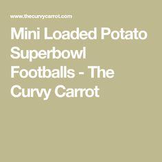 Mini Loaded Potato Superbowl Footballs - The Curvy Carrot