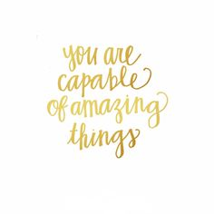 You are capable of amazing things | Inspirational quotes