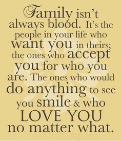 #Family is not always blood!