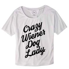 Crazy Wiener Dog Lady Teehttp://shop.nylon.com/collections/whats-new/products/crazy-wiener-dog-lady-tee #NYLONshop