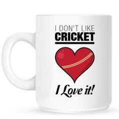 I Don'T Like Cricket I Love It! Mug