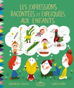 Les expressions expliquées aux enfants - Amélie Falière