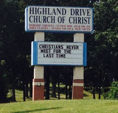 Christians never meet for the last time - A benefit of eternal life.  Church sign board message