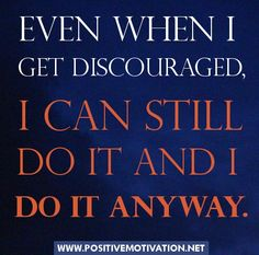 Perseverance Affirmations - Even when I get discouraged, I can still do it and I do it anyway Help Me Grow, Do It Anyway, Negative Self Talk, Positive Messages, Inspirational Message, Positive Affirmations, I Can, Positivity, Motivation