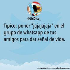 """Típico: poner """"jajajajaja"""" en el grupo de whatsapp de tus amigos para dar señal de vida."""