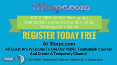 GET A FREE 30 Slot Permanent Teamspeak 3 Channel