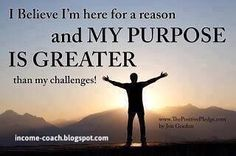 I believe I'm here for a Reason and My Purpose is greater than my Challenges! #quoteoftheday #inspirationalquotes #incomecoach #tuesdaymotivation #writeabook