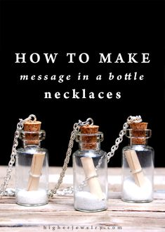 How to Make Message in a Bottle Necklaces - a easy, fun DIY project that makes for a great gift! Small Glass Bottles, Glass Bottle Crafts, Diy Bottle, Bottle Art, Bottle Jewelry, Bottle Charms, Bottle Necklace, Diy Necklace, Miniature Bottles