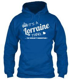 It's a LORRAINE THING   Teespring