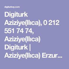Digiturk Aziziye(Ilıca), 0 212 551 74 74, Aziziye(Ilıca) Digiturk | Aziziye(Ilıca) Erzurum