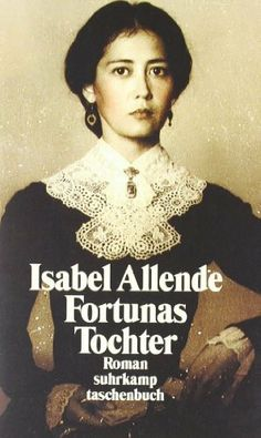 Fortunas Tochter von Isabel Allende
