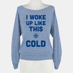 I Woke Up Like This - Cold