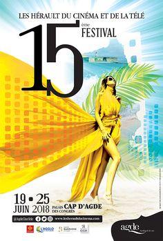 Affiche 2018 du Festival Les Hérault du Cinéma et de la Télé - 19 au 25 juin 2018 Le Cap d'Agde Le Cap, Movies, Movie Posters, Cap D'agde, June, Event Posters, Film Poster, Films, Popcorn Posters