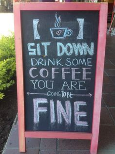 Sit down, drink some #Coffee, you are going to be fine!