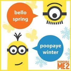 Minions happy first day of Spring.