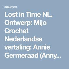 Lost in Time NL. Ontwerp: Mijo Crochet Nederlandse vertaling: Annie Germeraad (Annyone s Shawls Groep op Facebook) Tekeningen: Annie Germeraad - PDF