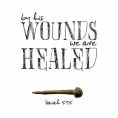 By His Wounds we are Healed. Isaiah - Jesus Quote - Christian Quote - The Lord healed me today! I want the world to know that Jesus is real. Lord I cry out to you thank you! The post By His Wounds we are Healed. Isaiah appeared first on Gag Dad. The Words, Bible Verses Quotes, Bible Scriptures, Niv Bible, Healing Bible Verses, Motivational Scriptures, Motivational Quotes, Adonai Elohim, Isaiah 53 5