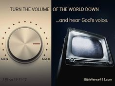 Bible Verses About Listening to God.  Hearing God's Voice.  The Still Small Voice.  1 Kings 19:11-12