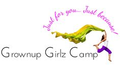 Grownup Girlz Camp - The ultimate comfortable, fun and affordable woman's retreat!