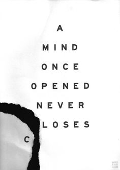 a mind once opened never closes