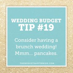 wedding budget tip! Consider a brunch wedding!