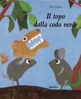 Il topo dalla codaverde Leo Lionni::: Babalibri :::