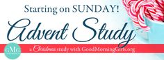 Free #GoodMorningGirls online Bible study for women starting on Sunday. Plus Free children's Advent/Christmas study to go along with women's study. All for FREE! www.goodmorninggirls.org #OnlineBibleStudy #Christmas #Bible #Moms