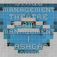 Stage Management Theatre Terms | management | Flashcard | Course Hero
