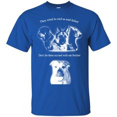 Dog Pitbull T-shirts They Tried To End Us And Failed Don't Let Them Succeed With Our Brother Shirts Hoodies Sweatshirts