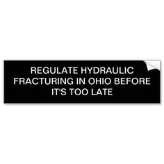 Regulate Hydraulic Fracturing in Ohio Bumper Stickers