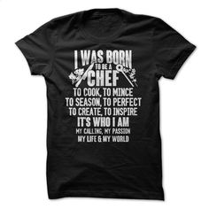 I WA BORN TO BE A CHEF T Shirt, Hoodie, Sweatshirts - t shirt maker #hoodie #clothing