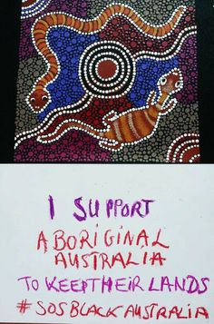 Yes, I support the aboriginal Australia to keep their lands ! You the are the guardians of this sacred Land and History, I respect your Culture and love your people. Catherine. France