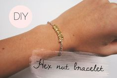 The last days of Spring: DIY: hex nut bracelet