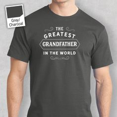 Greatest GrandFather in the World, GrandFather tee, GrandFather Gift, GrandFather Tshirt, GrandFather T shirt, Birthday Gift, Present