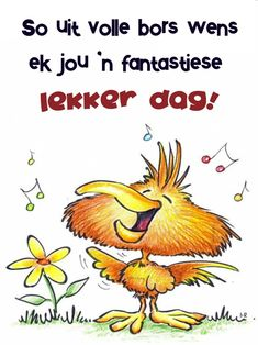Good Morning Cards, Good Morning Wishes, Lekker Dag, Afrikaanse Quotes, Goeie More, Morning Blessings, Good Night Quotes, Language, Soul Food