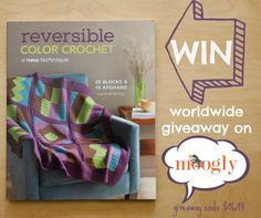 "Win a copy of ""Reversible Color Crochet"" by Laurinda Reddig on Moogly! Open worldwide, giveaway ends 9/16/14"