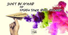 Today is Monday! Don't be afraid and splash your ideas around! #HappyMonday | Hoy es lunes! No tengas miedo y esparce tus ideas por todos lados. #FelizLunes   #TheBunchOfSages #entrepreneur #creative #success #quote #inspiration