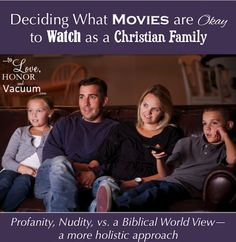 A biblical worldview in movies: a more holistic approach to choosing movies to watch as a family