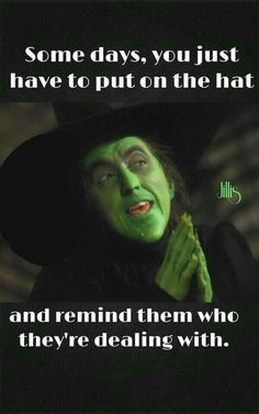Somedays, you just have to put on the hat and remind them who they are dealing with.