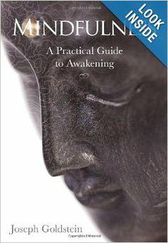 Mindfulness: A Practical Guide to Awakening: Joseph Goldstein