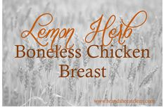 Clean Eat Recipe :: Lemon Herb Boneless Chicken Breast ~ He and She Eat Clean