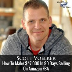 Podcast 089: How To Make $47,000 In 90 Days Selling On Amazon FBA With Scott Voelker