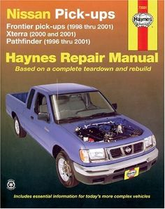 Nissan Pickups, Xterra 2000-20001, Pathfinder1996-2001, and Frontier 1998-2001,  (Haynes Manuals)