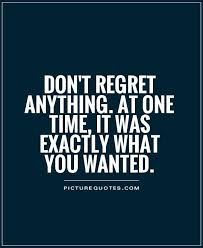 Afbeeldingsresultaat voor quote never regret
