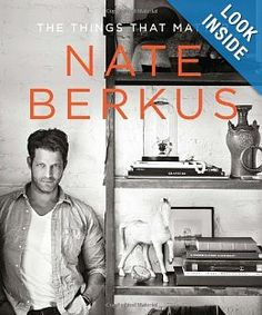 Nate Berkus, Things that Matter : Good coffee table book. Interesting take.