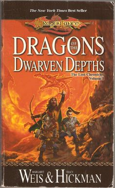 Dragons of The Dwarven Depths. by Margaret Weis & Tracy Hickman. Dragon Lance. The Lost Chronicles Volume I.