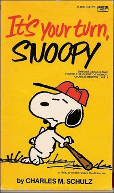 Its Your Turn, Snoopy - You're the Guest of Honor, Charlie Brown; 1981